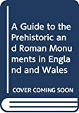 Jacquetta Hawkes: A Guide to the Prehistoric and Roman Monuments in England and Wales