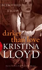 Darker Than Love (Black Lace Series) by…