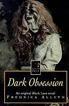 Dark Obsession (Black Lace) by Fredrica…
