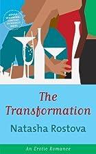 The Transformation by Natasha Rostova