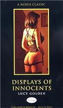 Displays of Innocents (Nexus) by Lucy Golden