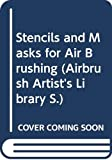JUDY MARTIN: Stencils and Masks for Air Brushing (Airbrush artist's library)