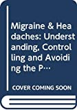 Wilkinson, Marcia: Migraine &amp; Headaches: Understanding, Controlling and Avoiding the Pain