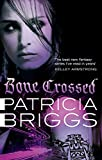 Patricia Briggs: Bone Crossed (Mercy Thompson 4)