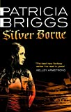 Patricia Briggs: SILVER BORNE: A MERCY THOMPSON NOVEL