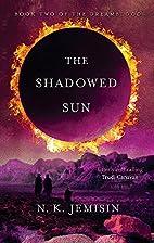 The Shadowed Sun by N. K. Jemisin