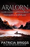 Patricia Briggs: Aralorn: Masques and Wolfsbane