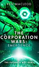 The Corporation Wars: Emergence by Ken…