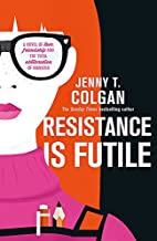 Resistance Is Futile by Jenny Colgan