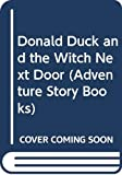 Walt Disney Productions Staff: Walt Disney's Donald Duck and the Witch Next Door