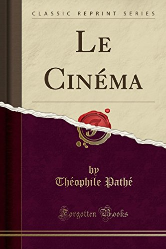 le-cinma-classic-reprint-french-edition