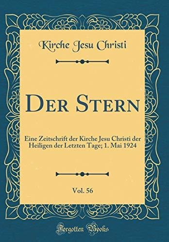 der-stern-vol-56-eine-zeitschrift-der-kirche-jesu-christi-der-heiligen-der-letzten-tage-1-mai-1924-classic-reprint-german-edition