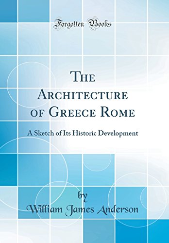 the-architecture-of-greece-rome-a-sketch-of-its-historic-development-classic-reprint