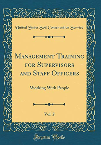 management-training-for-supervisors-and-staff-officers-vol-2-working-with-people-classic-reprint