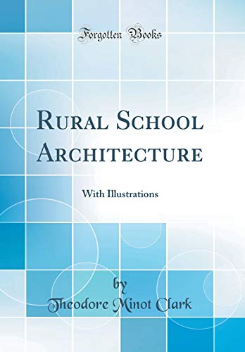 rural-school-architecture-with-illustrations-classic-reprint
