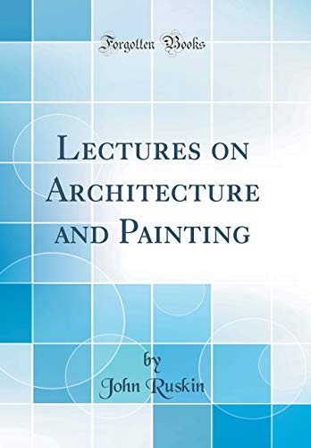 lectures-on-architecture-and-painting-classic-reprint