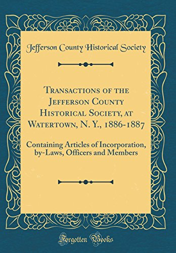 transactions-of-the-jefferson-county-historical-society-at-watertown-n-y-1886-1887-containing-articles-of-incorporation-by-laws-officers-and-members-classic-reprint