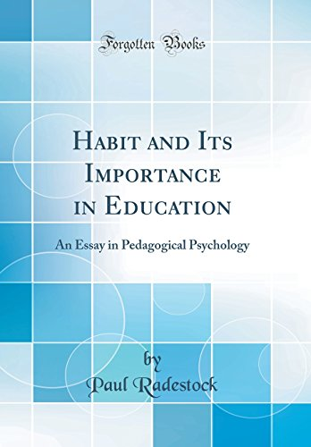 habit-and-its-importance-in-education-an-essay-in-pedagogical-psychology-classic-reprint