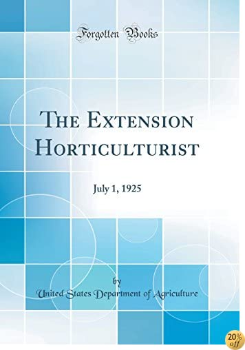 The Extension Horticulturist: July 1, 1925 (Classic Reprint)