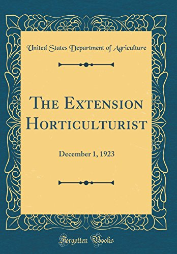 the-extension-horticulturist-december-1-1923-classic-reprint