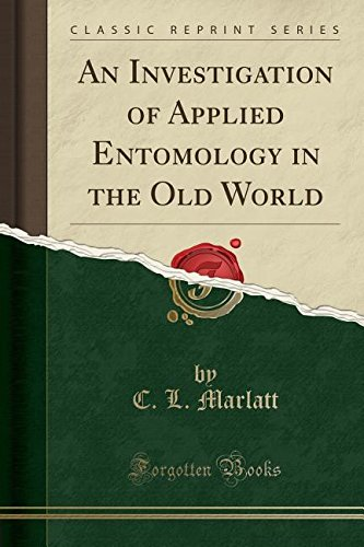 an-investigation-of-applied-entomology-in-the-old-world-classic-reprint