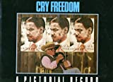Attenborough, Richard: Richard Attenborough&#39;s Cry Freedom: A Pictorial Record