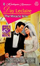 The Miracle Wife by Day Leclaire