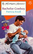 Bachelor Cowboy by Patricia Knoll
