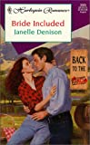 Janelle Denison: Bride Included (Back To The Ranch) (Harlequin Romance)