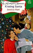 Kissing Santa by Jessica Hart