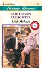 The Boss's Daughter by Leigh Michaels