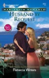 Rebecca Winters: Husband By Request (Harlequin Romance)