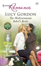 The Mediterranean Rebel's Bride by Lucy…