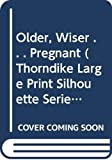 Pappano, Marilyn: Older, Wiser . . . Pregnant (Silhouette Special Edition Large Print)