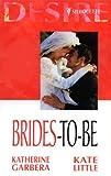 Garbera, Katherine: Brides-to-be (Silhouette Desire)