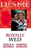 Bagwell, Stella: Royally Wed