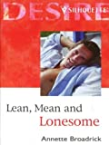 Broadrick, Annette: Lean, Mean and Lonesome