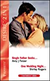 """Fetzer, Amy J.: Single Father Seeks....: AND """"One Wedding Night...."""" by Shirley Rogers (Silhouette Desire)"""
