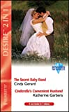 Cindy Gerard: The Secret Baby Bond: AND Cinderella's Convenient Husband by Katherine Garbera (Desire)