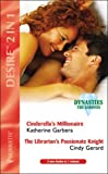 Garbera, Katherine: Cinderella's Millionaire: AND The Librarian's Passionate Knight (Silhouette Desire)