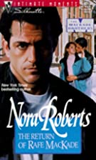 The Return of Rafe MacKade by Nora Roberts