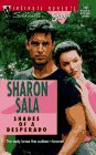 Sharon Sala: Shades of a Desperado (IM Extra) (Silhouette Intimate Moments No. 757) (Sensation)
