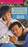 Maggie Shayne: Baddest Virgin In Texas (The Texas Brand) (Silhouette Intimate Moments)