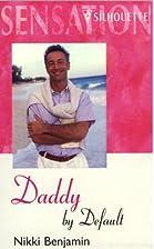 Daddy by Default by Nikki Benjamin