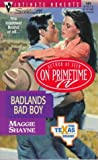 Maggie Shayne: Badlands Bad Boy (The Texas Brand) (Silhouette Intimate Moments #809)