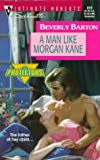 Beverly Barton: Man Like Morgan Kane (The Protectors) (Harlequin Silhouette Intimate Moments, No 819)