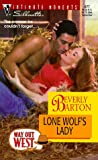 Beverly Barton: Lone Wolf'S Lady (Way Out West) (Silhouette Intimate Moments)