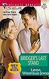 Linda Winstead Jones: Bridger'S Last Stand: (Men In Blue) (Silhouette Intimate Moments)