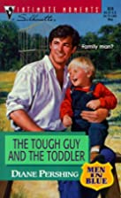 The Tough Guy and the Toddler by Diane…