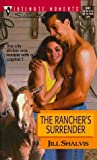 Jill Shalvis: Rancher'S Surrender (Heirs To The Triple M/Way Out West) (Silhouette Intimate Moments)